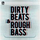 Dirty Beats & Rough Bass - Production Music