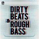 Dirty Beats & Rough Bass - Production Music